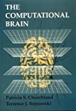 img - for The Computational Brain (Computational Neuroscience) by Patricia Smith Churchland (1994-02-03) book / textbook / text book