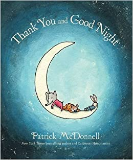 c33c13053bab Thank You and Good Night: Patrick McDonnell: 9780316338011: Amazon.com:  Books