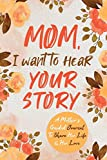 Mom, I Want to Hear Your Story: A Mother's Guided
