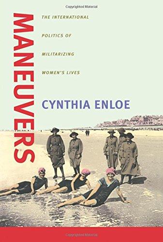 Maneuvers: The International Politics of Militarizing Women's ()