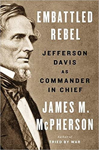 Amazon Fr Embattled Rebel Jefferson Davis As Commander In