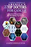 America's Top Doctors for Cancer, John J. Connolly, 188376906X
