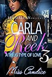 Carla and Reek 3: A Thug Type of Love