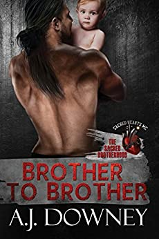 Brother to Brother: The Sacred Brotherhood Book I by [Downey, A.J.]