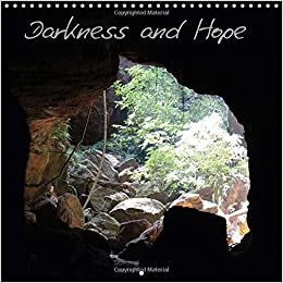 Darkness and Hope 2017: Images of Nature Full of Inspiration and Hope (Calvendo Nature)