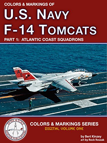 Colors & Markings of U. S. Navy F-14 Tomcats, Part 1:  Atlantic Coast Squadrons (Digital Colors & Markings Series)