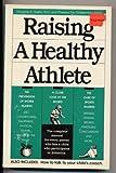 Raising a Healthy Athlete, Theresa Foy DiGeronimo and Douglas A. Avella, 0945167326