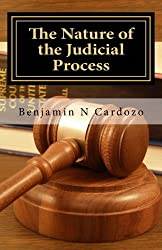 The Nature of the Judicial Process by Benjamin N Cardozo (2009-10-07)