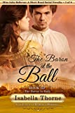 the baron at the ball the baron in bath miss julia bellevue a short read serial novella 3 of 4 gentlemen of regency romance book 17