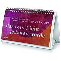dass ein licht geboren werde: Ein Adventskalender mit Gedichten von Andreas Knapp