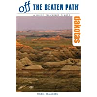 The Dakotas Off the Beaten Path, 7th (Off the Beaten Path Series)