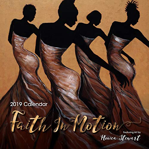 "Shades of Color 2019 Faith in Motion African American Calendar Featuring Art by Monica Stewart, 12"" x 12"" (19MS)"
