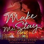 Make Me Stay: Panic Series, Book 2   Sidney Halston