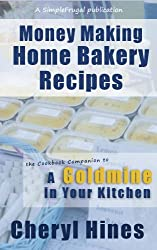 Money Making Home Bakery Recipes (SimpleFrugal Publications)