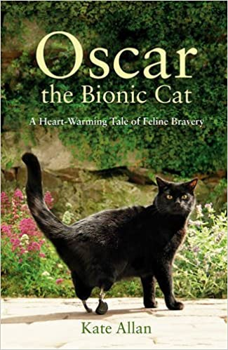 Oscar: The Bionic Cat: A Heart-warming Tale Of Feline Bravery por Kate Allan