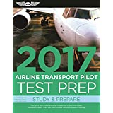 Airline Transport Pilot Test Prep 2017: Study & Prepare: Pass your test and know what is essential to become a safe, competent pilot — from the most trusted source in aviation training
