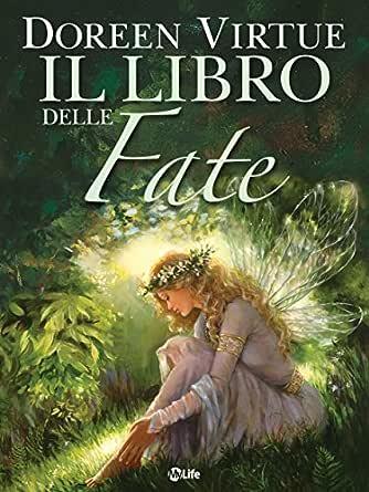 Il Libro delle Fate (Italian Edition) eBook: Doreen Virtue: Amazon ...