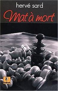 Mat à mort par Hervé Sard