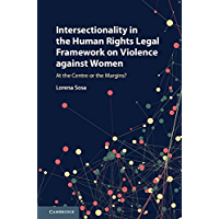 Intersectionality in the Human Rights Legal Framework on Violence against Women: At the Centre or the Margins?