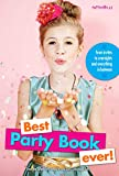 Best Party Book Ever!: From invites to overnights and everything in between (Faithgirlz)