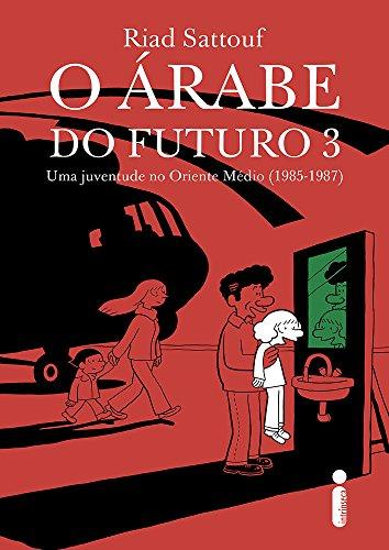 O Árabe do Futuro 3. Uma Juventude no Oriente Médio. 1985-1987
