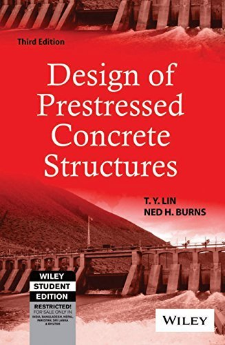 Design Of Prestressed Concrete Structures, 3rd Ed by T.Y. Lin (2010-09-07)