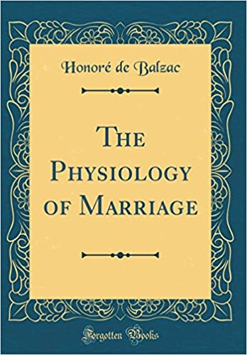 The Physiology of Marriage (Classic Reprint)