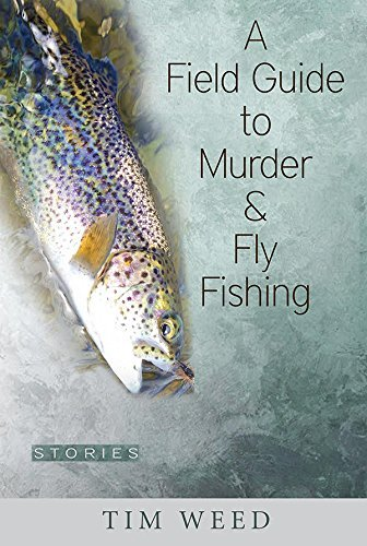 Download A Field Guide to Murder & Fly Fishing: Stories pdf