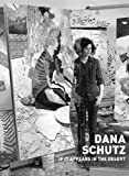 Dana Schutz: If It Appears in the Desert, Jorg Heiser, 3931355489