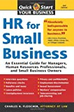 HR for Small Business: An Essential Guide for Managers, Human Resources Professionals, and Small Business Owners (Quick Start Your Business)