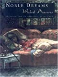 img - for Noble Dreams, Wicked Pleasures: Orientalism in America, 1870-1930 book / textbook / text book