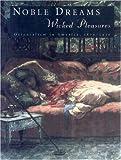 Noble Dreams, Wicked Pleasures