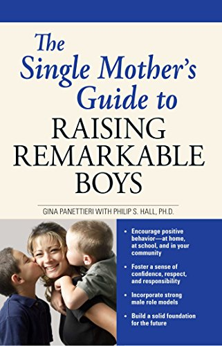 The Single Mother's Guide to Raising Remarkable Boys