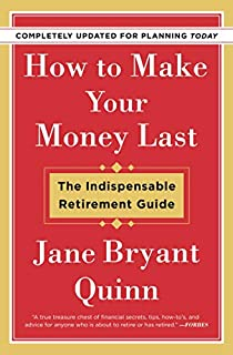 Book Cover: How to Make Your Money Last - Completely Updated for Planning: The Indispensable Retirement Guide