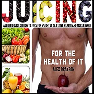 Juicing for the Health of It Audiobook