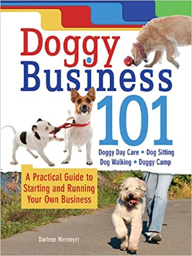 Book Doggy Business 101: A Practical Guide to Starting and Running Your Own Business