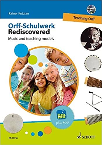 Orff-Schulwerk Rediscovered - Teaching Orff: Music and teaching ...