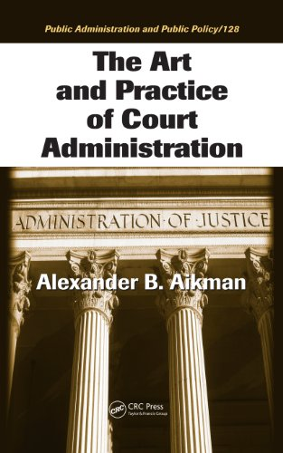 Download The Art and Practice of Court Administration (Public Administration and Public Policy) Pdf