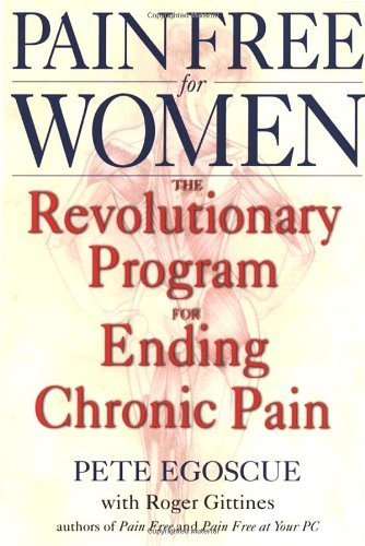 Pain Free for Women by Egoscue, Pete, Gittines, Roger (2004) Paperback