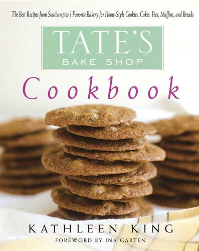 Tate's Bake Shop Cookbook: The Best Recipes from Southampton's Favorite Bakery for Homestyle Cookies, Cakes, Pies, Muffins, and Breads (Best Chocolate Cake Recipe Ina Garten)