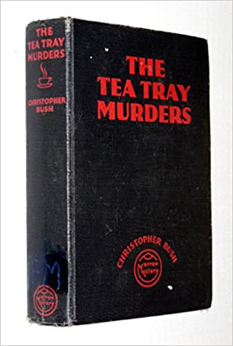 Christmas Bush Tea.The Tea Tray Murders Christopher Charlie Christmas Bush