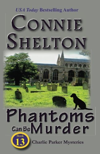 Phantoms Can Be Murder: Charlie Parker Mystery #13: The Charlie Parker Mystery Series