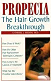 Propecia: The Hair-Growth Breakthrough by Othneil J. Seiden (1998-03-06)