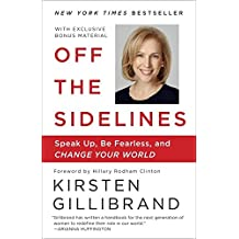Off the Sidelines: Speak Up, Be Fearless, and Change Your World