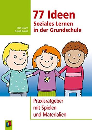 77-ideen-soziales-lernen-in-der-grundschule-praxisratgeber-mit-spielen-und-materialien