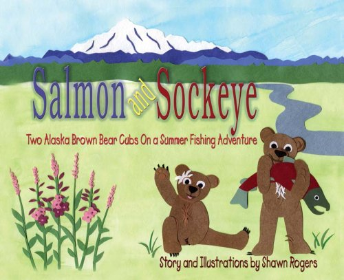 Sockeye Salmon Fishing (Salmon and Sockeye -- Two Alaska Brown Bear Cubs On A Summer Fishing Adventure)