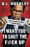 I Want You to Shut the F#ck Up, D. L. Hughley and Michael Malice, 030798625X