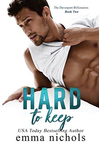Hard to Keep (The Davenport Billionaires Book 2) -