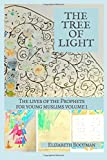 The Tree of Light: The Lives of the Prophets for Young Muslims volume 1