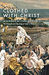 Clothed with Christ: The Example and Teaching of Jesus in Romans 12.115.13